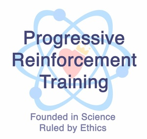 Progressive Reinforcement Training. Founded in Science. Ruled by Ethics.
